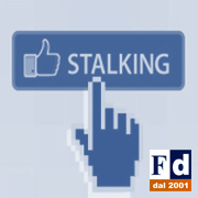 Brevi note sullo stalking via facebook
