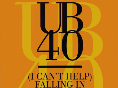 CAN'T HELP FALLING IN LOVE, UB40