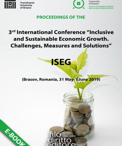"3rd International Conference ""Inclusive and Sustainable Economic Growth. Challenges, Measures and Solutions"" - ISEG  (Brasov, Romania, 31 May - 1 June 2019)"