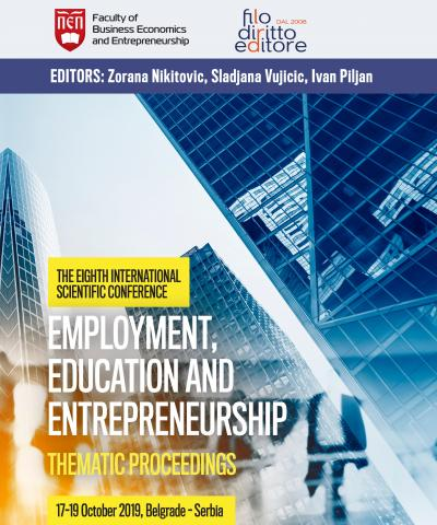8th Int. Scientific Conf. EMPLOYMENT, EDUCATION AND ENTREPRENEURSHIP - EEE2019 (Belgrade, Serbia, 17–19 October 2019)