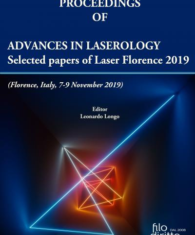 Advances in Laserology Selected Papers of Laser Florence 2019 (Florence, Italy, 7-9 November 2019)