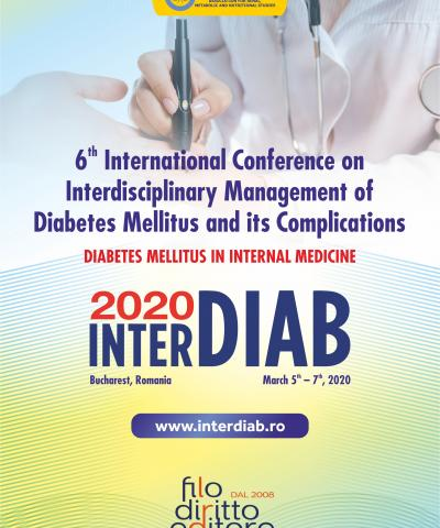 6th InterDIAB 2020 - International Conference on Interdisciplinary Management of Diabetes Mellitus and its Complications (Bucharest, Romania, 5-7 March 2020)