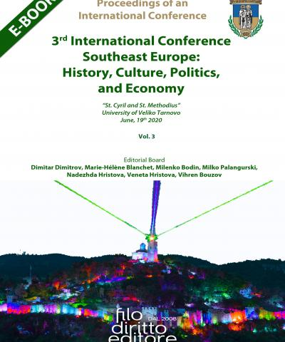 3rd Internat. Conf. Southeast Europe:  History, Culture, Politics and Economy (Veliko Tarnovo, Bulgaria, 19 June 2020)