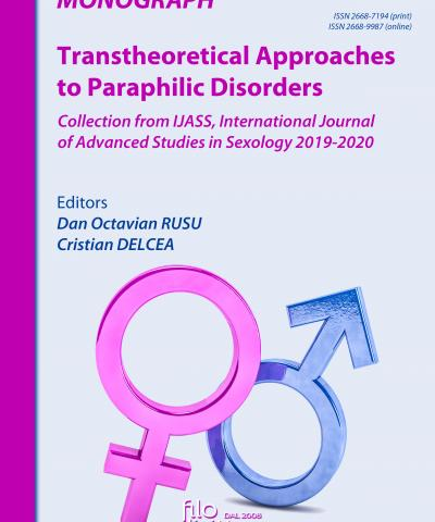 MONOGRAPH: Transtheoretical Approaches to Paraphilic Disorders - Collection from IJASS, International Journal of Advanced Studies in Sexology 2019-2020
