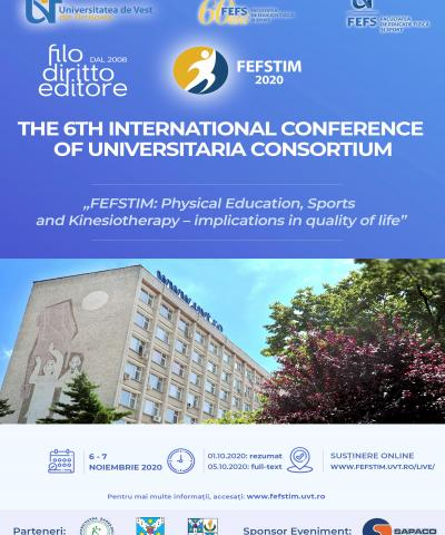 6th International Conference of  Universitaria Consortium - FEFSTIM: Physical Education, Sports and Kinesiotherapy –implications in quality of life  (6-7 November 2020, Timisoara, Romania)